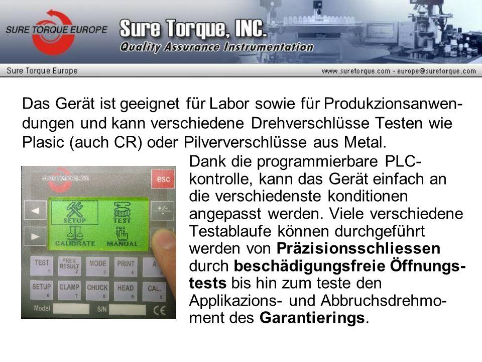 Das Gerät ist geeignet für Labor sowie für Produkzionsanwen- dungen und kann verschiedene Drehverschlüsse Testen wie Plasic (auch CR) oder Pilverversc