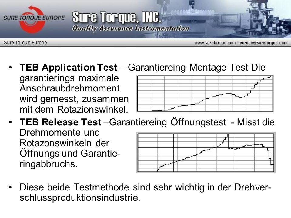 TEB Application Test – Garantiereing Montage Test Die garantierings maximale Anschraubdrehmoment wird gemesst, zusammen mit dem Rotazionswinkel. TEB R