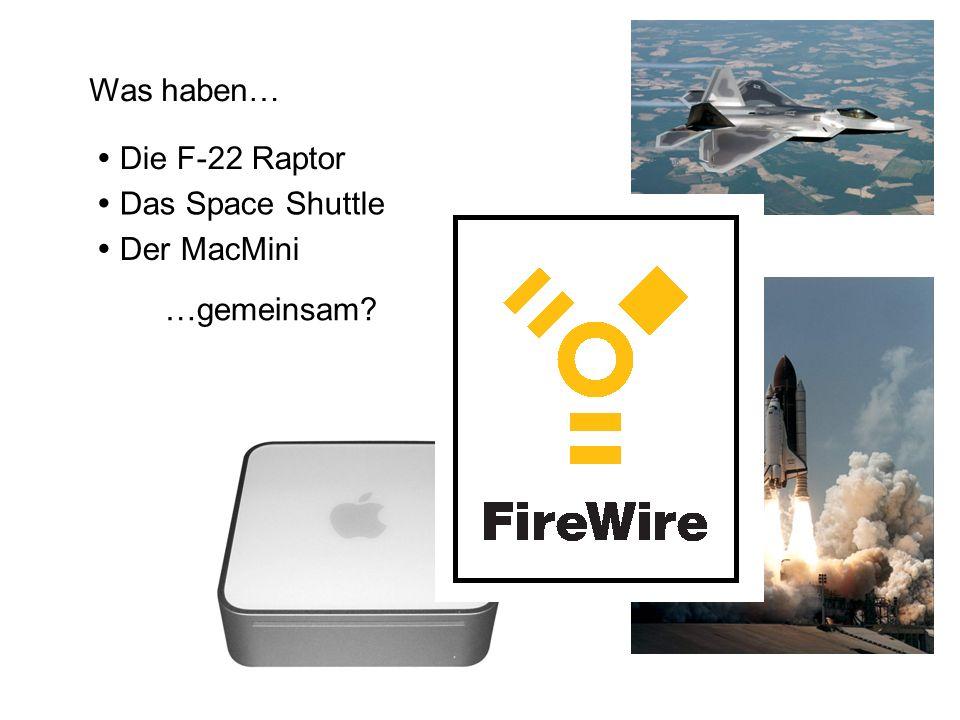 Was haben… Die F-22 Raptor Das Space Shuttle Der MacMini …gemeinsam