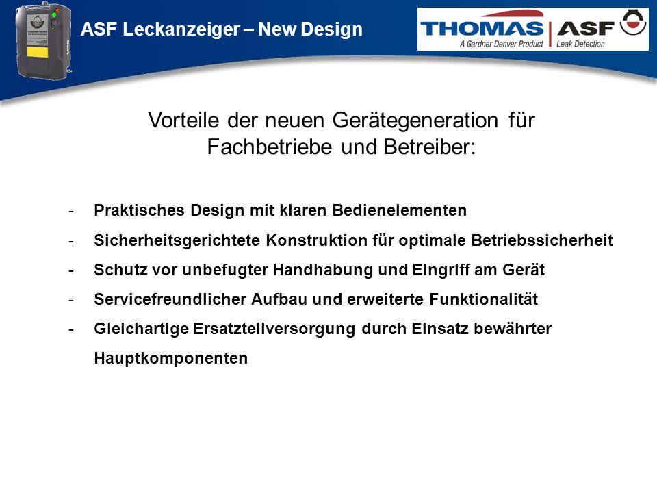 ASF Leckanzeiger – New Design Präsentation neuer LAG Newsletter.ppt 2 Vorteile der neuen Gerätegeneration für Fachbetriebe und Betreiber: Weiter Klick