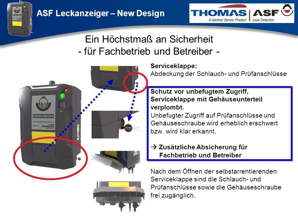 ASF Leckanzeiger – New Design Präsentation neuer LAG Newsletter.ppt 4 Ein Höchstmaß an Sicherheit - für Fachbetrieb und Betreiber - Schutz vor unbefug