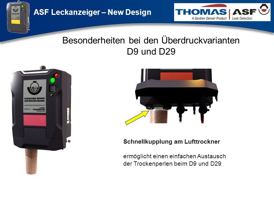 ASF Leckanzeiger – New Design Präsentation neuer LAG Newsletter.ppt 8 Besonderheiten bei den Überdruckvarianten D9 und D29 Schnellkupplung am Lufttroc