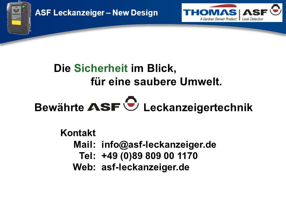 ASF Leckanzeiger – New Design Präsentation neuer LAG Newsletter.ppt 9 Die Sicherheit im Blick, für eine saubere Umwelt. Bewährte ASF Leckanzeigertechn