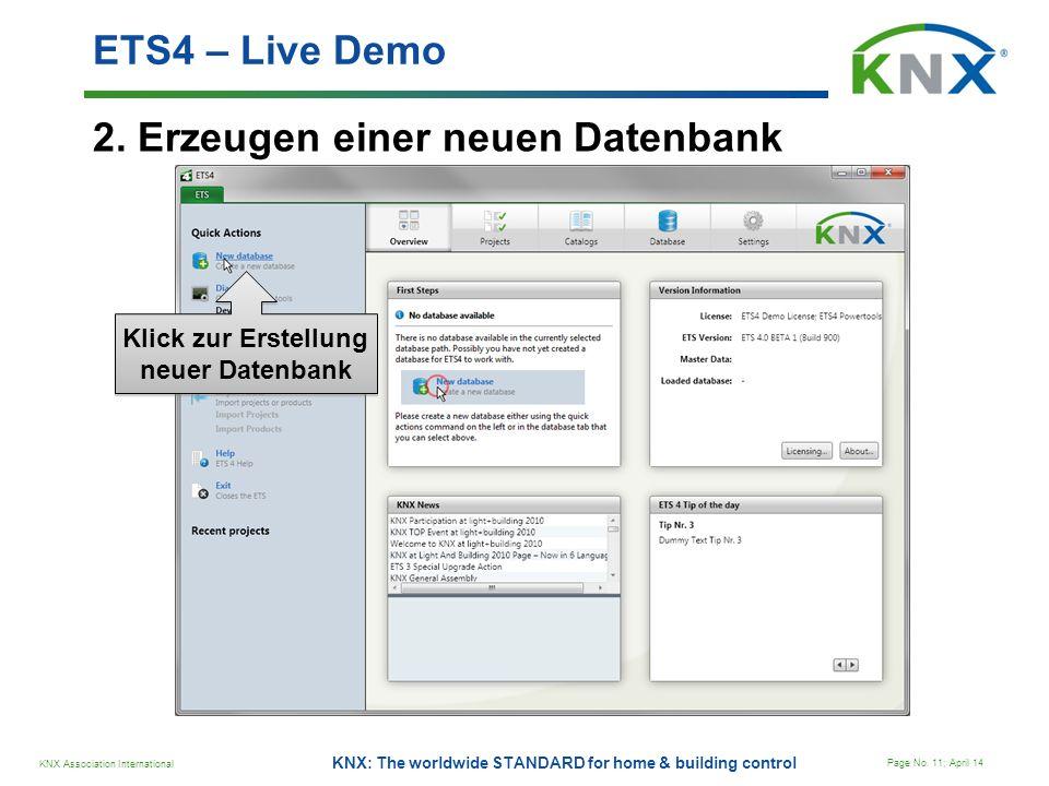 KNX Association International Page No. 11; April 14 KNX: The worldwide STANDARD for home & building control 2. Erzeugen einer neuen Datenbank ETS4 – L