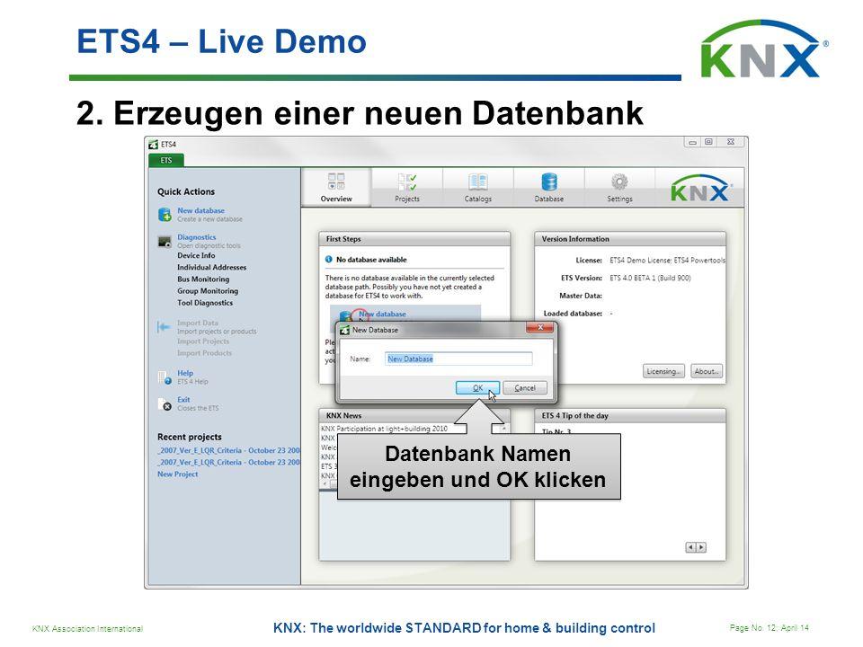 KNX Association International Page No. 12; April 14 KNX: The worldwide STANDARD for home & building control 2. Erzeugen einer neuen Datenbank ETS4 – L