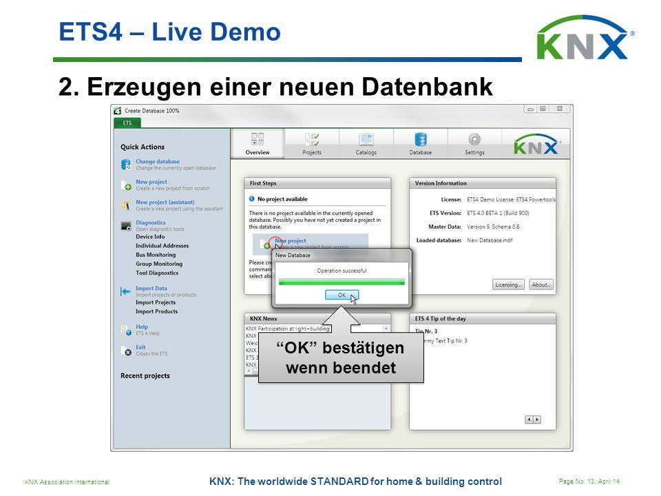 KNX Association International Page No. 13; April 14 KNX: The worldwide STANDARD for home & building control 2. Erzeugen einer neuen Datenbank ETS4 – L