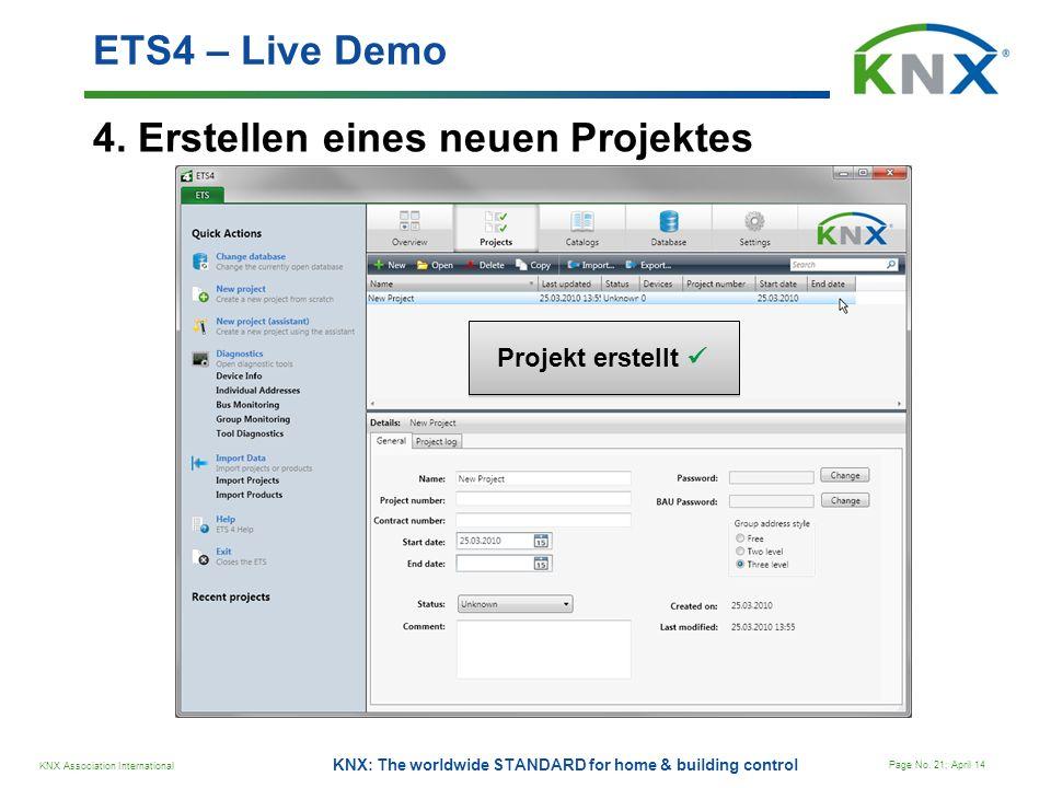 KNX Association International Page No. 21; April 14 KNX: The worldwide STANDARD for home & building control 4. Erstellen eines neuen Projektes ETS4 –