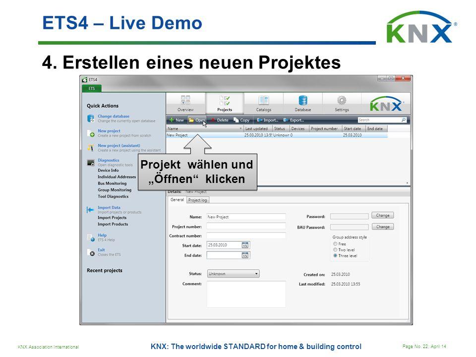 KNX Association International Page No. 22; April 14 KNX: The worldwide STANDARD for home & building control 4. Erstellen eines neuen Projektes ETS4 –