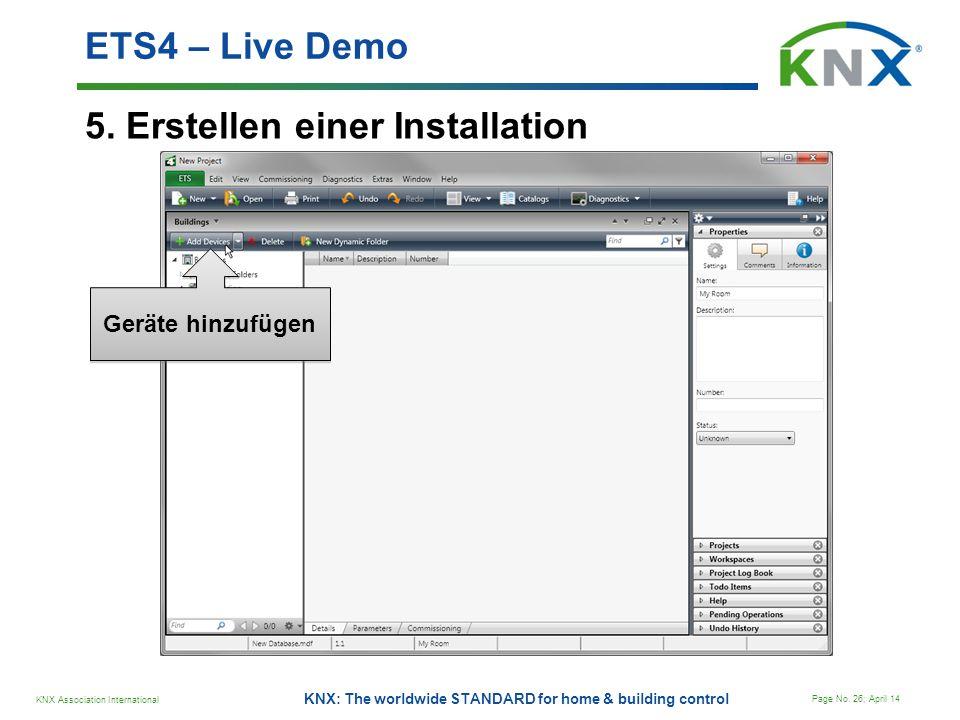 KNX Association International Page No. 26; April 14 KNX: The worldwide STANDARD for home & building control 5. Erstellen einer Installation ETS4 – Liv