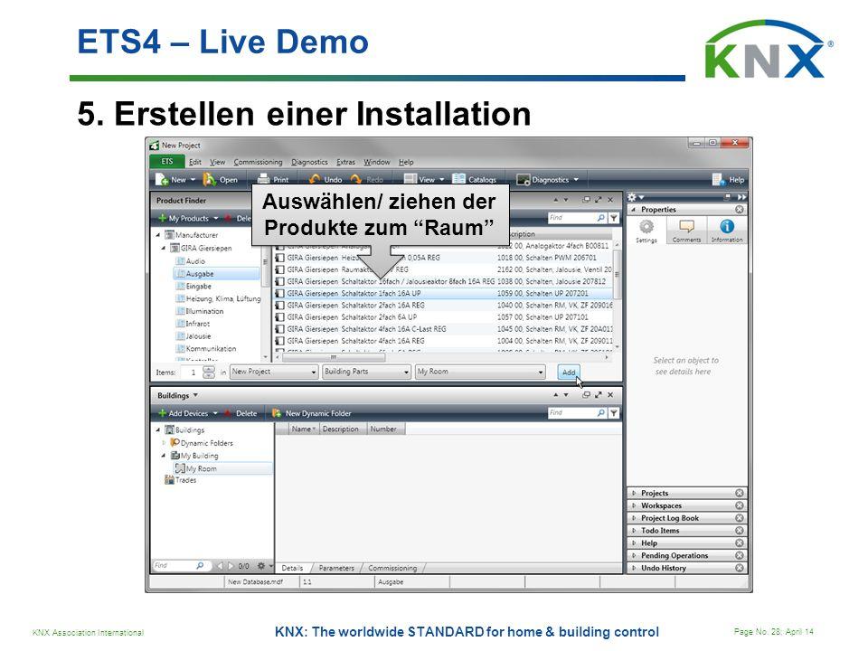 KNX Association International Page No. 28; April 14 KNX: The worldwide STANDARD for home & building control 5. Erstellen einer Installation ETS4 – Liv