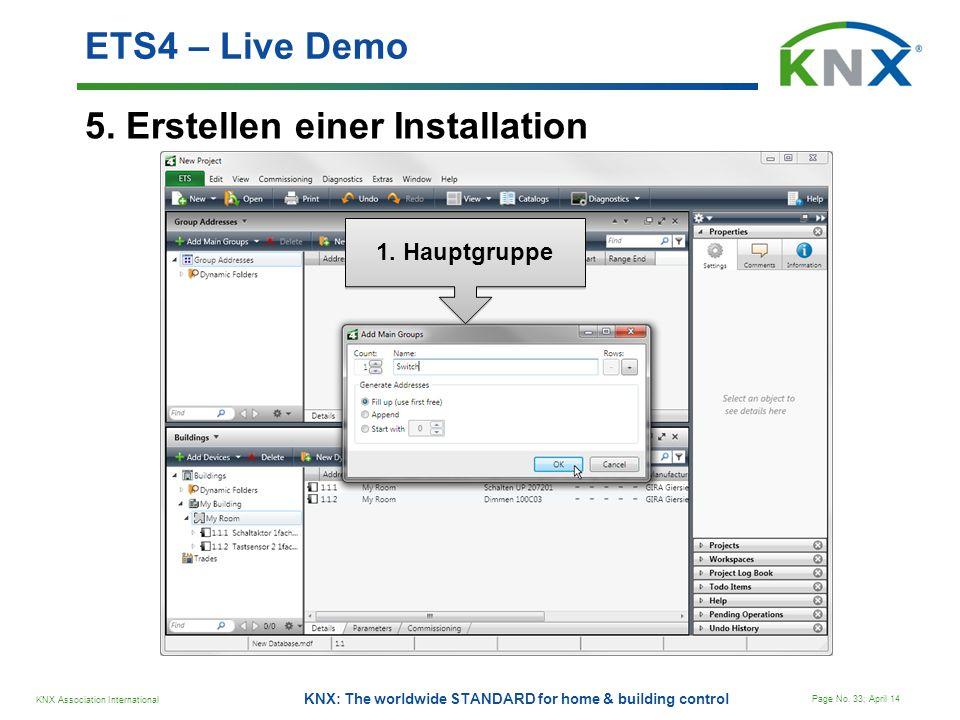 KNX Association International Page No. 33; April 14 KNX: The worldwide STANDARD for home & building control 5. Erstellen einer Installation ETS4 – Liv