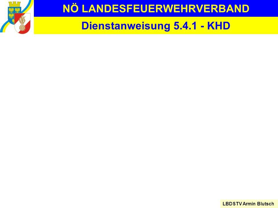 NÖ LANDESFEUERWEHRVERBAND LBDSTV Armin Blutsch Dienstanweisung 5.4.1 - KHD