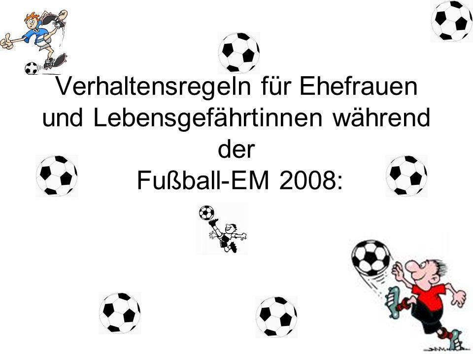 Verhaltensregeln für Ehefrauen und Lebensgefährtinnen während der Fußball-EM 2008:
