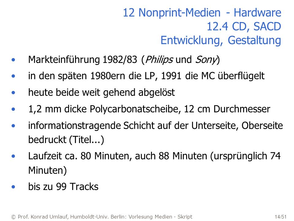 © Prof. Konrad Umlauf, Humboldt-Univ. Berlin: Vorlesung Medien - Skript 14/51 12 Nonprint-Medien - Hardware 12.4 CD, SACD Entwicklung, Gestaltung Mark