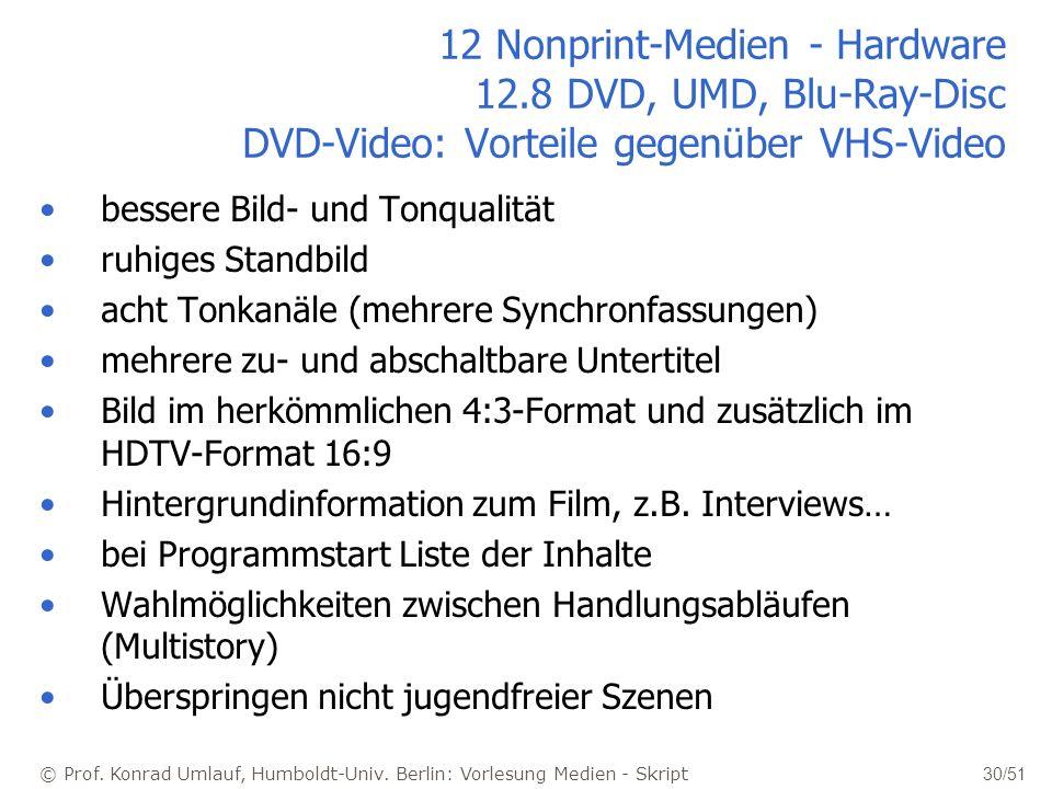 © Prof. Konrad Umlauf, Humboldt-Univ. Berlin: Vorlesung Medien - Skript 30/51 12 Nonprint-Medien - Hardware 12.8 DVD, UMD, Blu-Ray-Disc DVD-Video: Vor