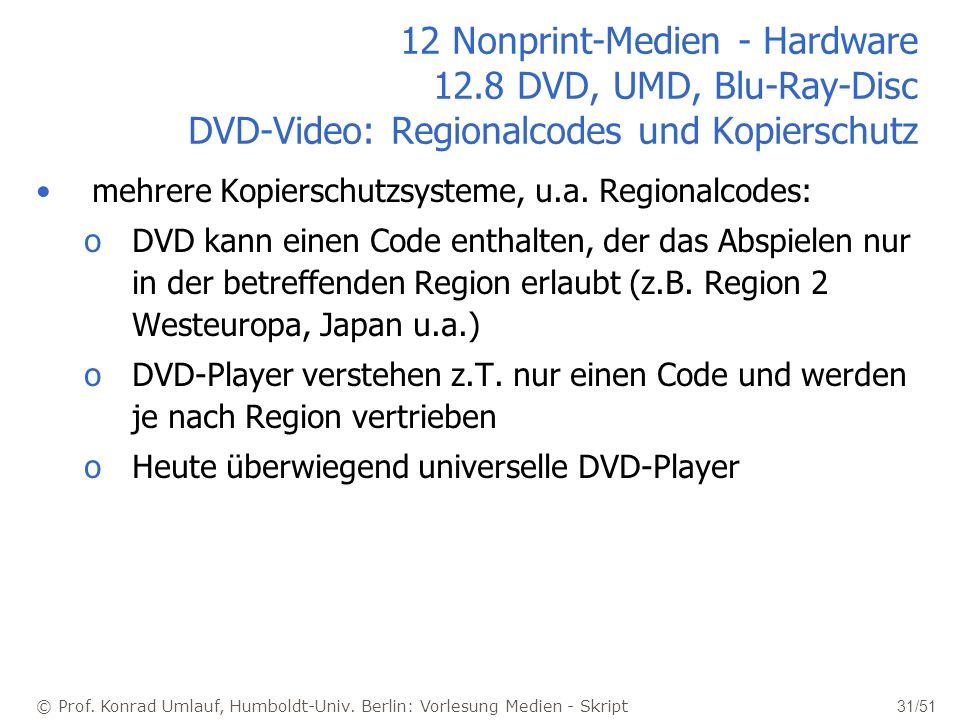 © Prof. Konrad Umlauf, Humboldt-Univ. Berlin: Vorlesung Medien - Skript 31/51 12 Nonprint-Medien - Hardware 12.8 DVD, UMD, Blu-Ray-Disc DVD-Video: Reg