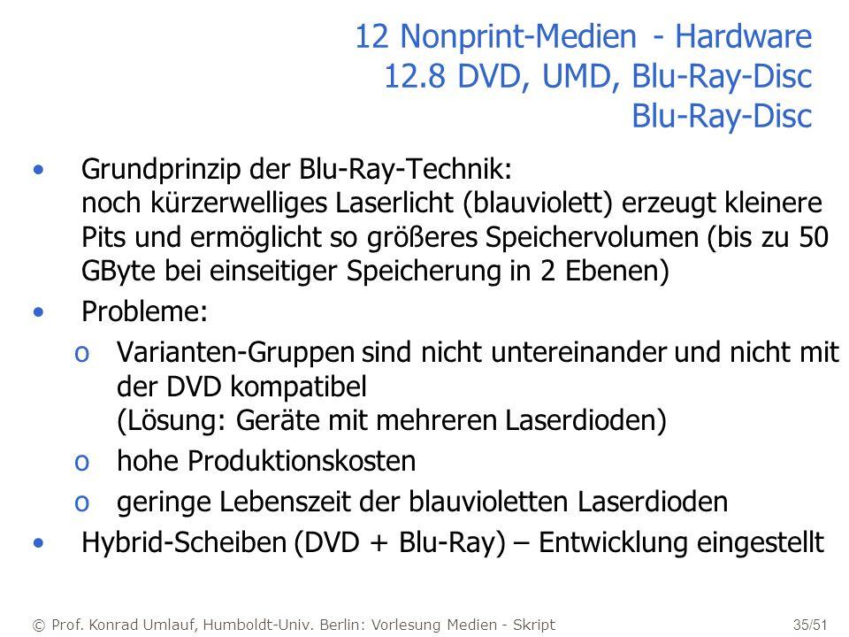 © Prof. Konrad Umlauf, Humboldt-Univ. Berlin: Vorlesung Medien - Skript 35/51 12 Nonprint-Medien - Hardware 12.8 DVD, UMD, Blu-Ray-Disc Blu-Ray-Disc G