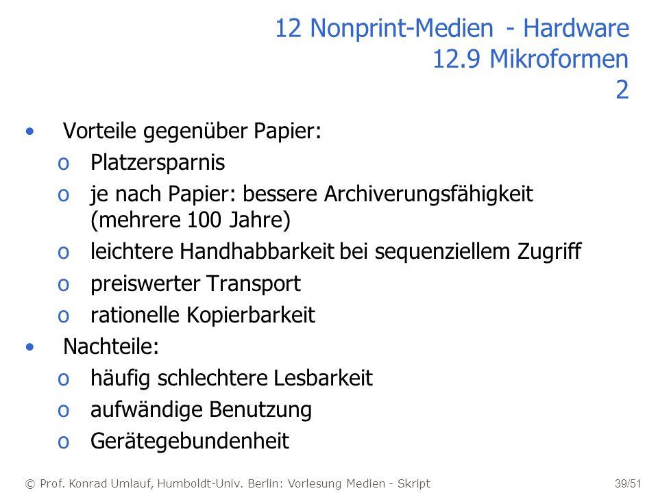 © Prof. Konrad Umlauf, Humboldt-Univ. Berlin: Vorlesung Medien - Skript 39/51 12 Nonprint-Medien - Hardware 12.9 Mikroformen 2 Vorteile gegenüber Papi