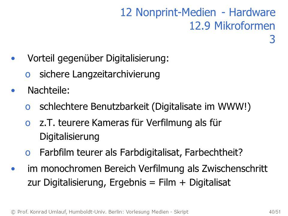 © Prof. Konrad Umlauf, Humboldt-Univ. Berlin: Vorlesung Medien - Skript 40/51 12 Nonprint-Medien - Hardware 12.9 Mikroformen 3 Vorteil gegenüber Digit