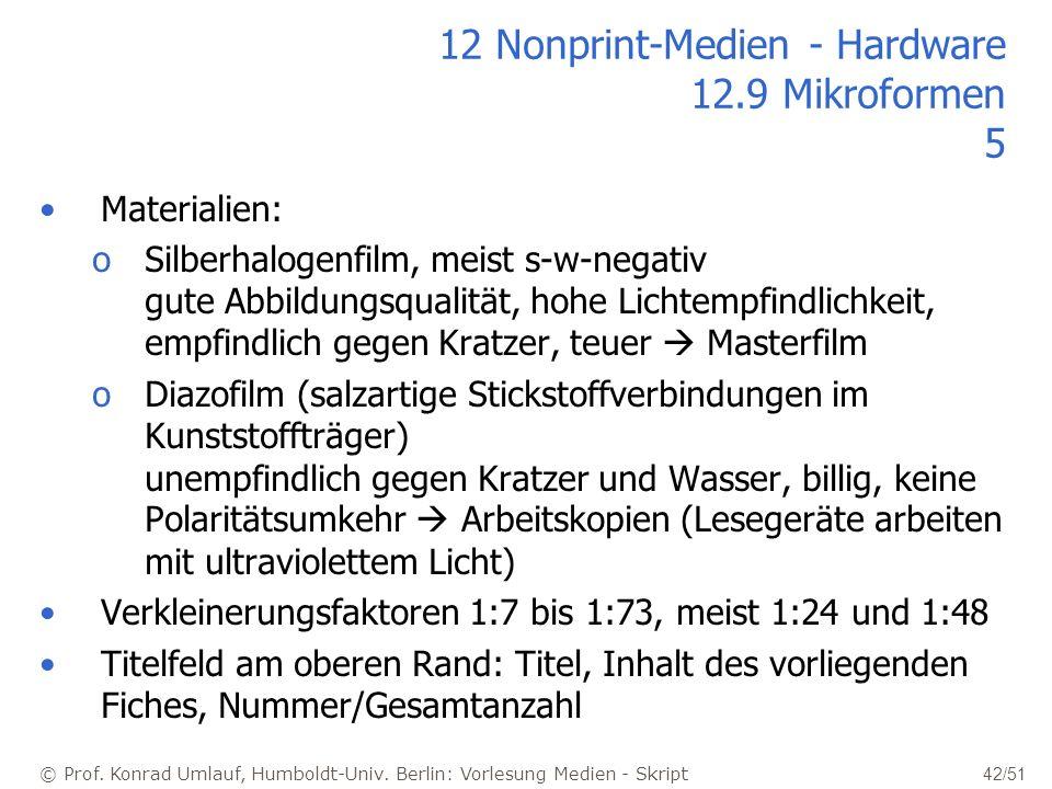 © Prof. Konrad Umlauf, Humboldt-Univ. Berlin: Vorlesung Medien - Skript 42/51 12 Nonprint-Medien - Hardware 12.9 Mikroformen 5 Materialien: oSilberhal