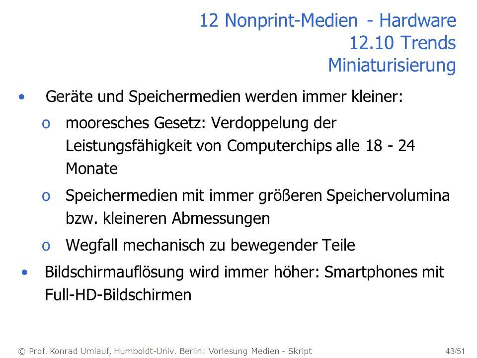© Prof. Konrad Umlauf, Humboldt-Univ. Berlin: Vorlesung Medien - Skript 43/51 12 Nonprint-Medien - Hardware 12.10 Trends Miniaturisierung Geräte und S