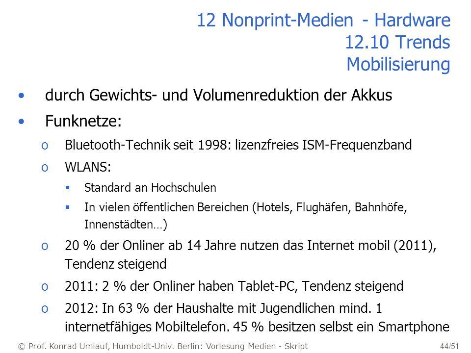 © Prof. Konrad Umlauf, Humboldt-Univ. Berlin: Vorlesung Medien - Skript 44/51 12 Nonprint-Medien - Hardware 12.10 Trends Mobilisierung durch Gewichts-