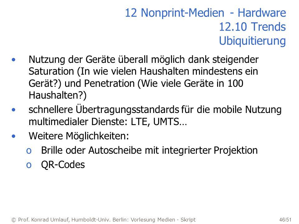 © Prof. Konrad Umlauf, Humboldt-Univ. Berlin: Vorlesung Medien - Skript 46/51 12 Nonprint-Medien - Hardware 12.10 Trends Ubiquitierung Nutzung der Ger