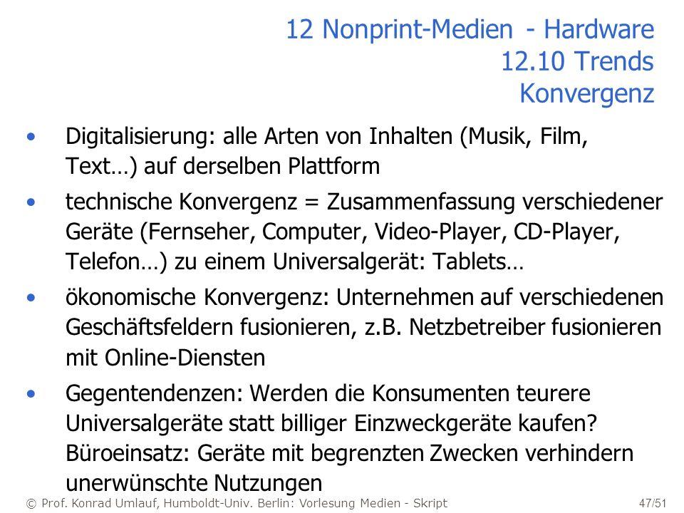 © Prof. Konrad Umlauf, Humboldt-Univ. Berlin: Vorlesung Medien - Skript 47/51 12 Nonprint-Medien - Hardware 12.10 Trends Konvergenz Digitalisierung: a