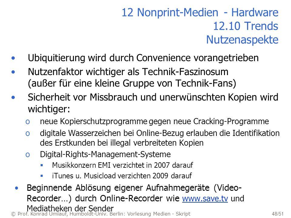 © Prof. Konrad Umlauf, Humboldt-Univ. Berlin: Vorlesung Medien - Skript 48/51 12 Nonprint-Medien - Hardware 12.10 Trends Nutzenaspekte Ubiquitierung w