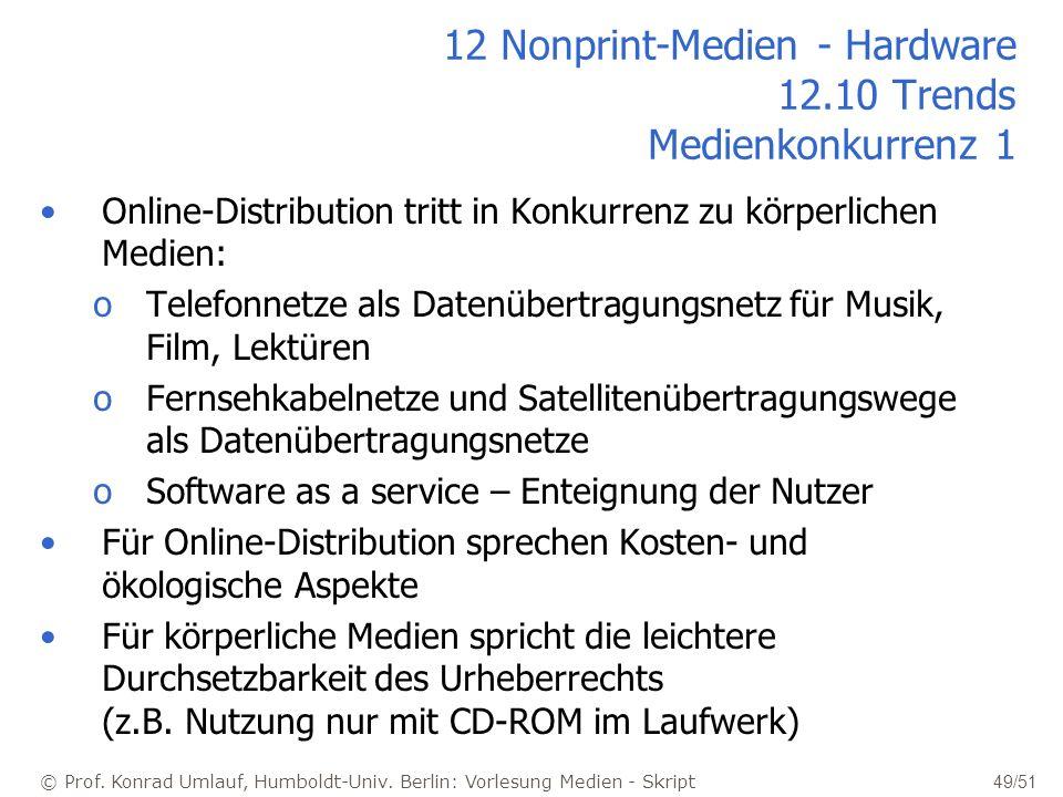© Prof. Konrad Umlauf, Humboldt-Univ. Berlin: Vorlesung Medien - Skript 49/51 12 Nonprint-Medien - Hardware 12.10 Trends Medienkonkurrenz 1 Online-Dis
