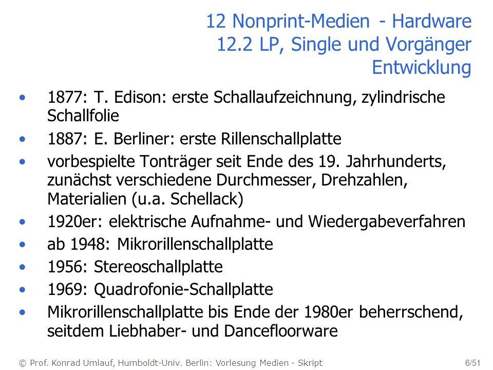 © Prof. Konrad Umlauf, Humboldt-Univ. Berlin: Vorlesung Medien - Skript 6/51 12 Nonprint-Medien - Hardware 12.2 LP, Single und Vorgänger Entwicklung 1