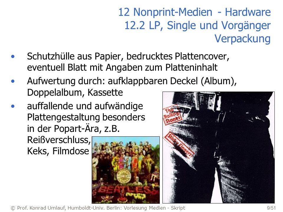 © Prof. Konrad Umlauf, Humboldt-Univ. Berlin: Vorlesung Medien - Skript 9/51 12 Nonprint-Medien - Hardware 12.2 LP, Single und Vorgänger Verpackung Sc