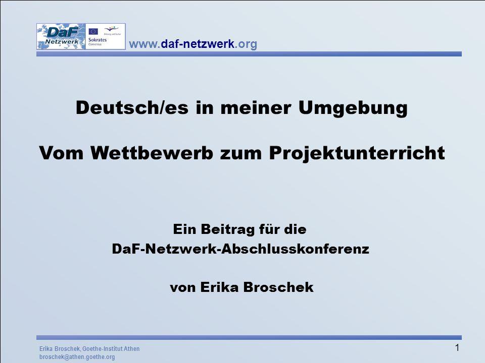 www.daf-netzwerk.org 1 Deutsch/es in meiner Umgebung Vom Wettbewerb zum Projektunterricht Ein Beitrag für die DaF-Netzwerk-Abschlusskonferenz von Erik