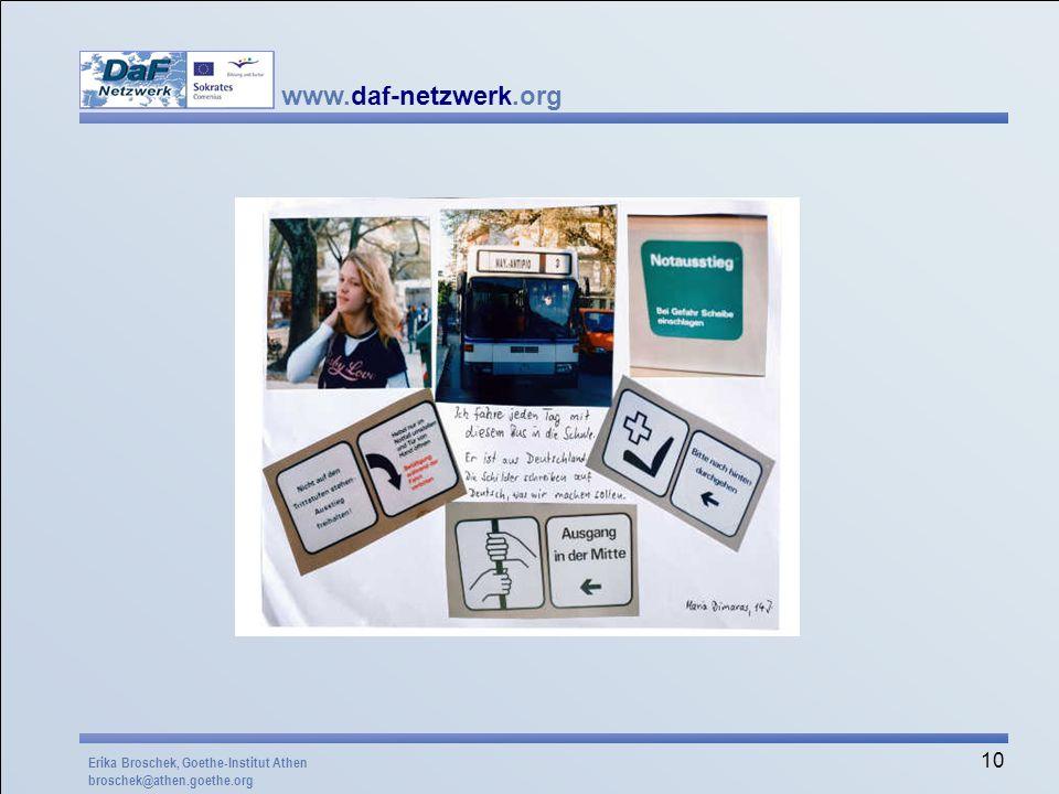 www.daf-netzwerk.org 10 Erika Broschek, Goethe-Institut Athen broschek@athen.goethe.org