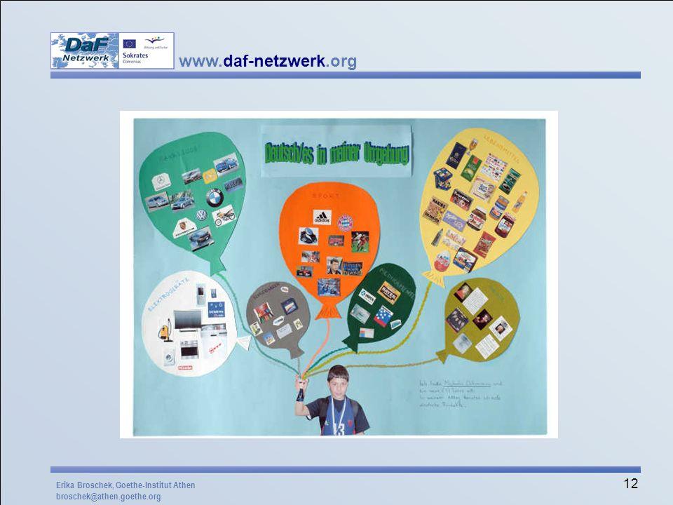 www.daf-netzwerk.org 12 Erika Broschek, Goethe-Institut Athen broschek@athen.goethe.org
