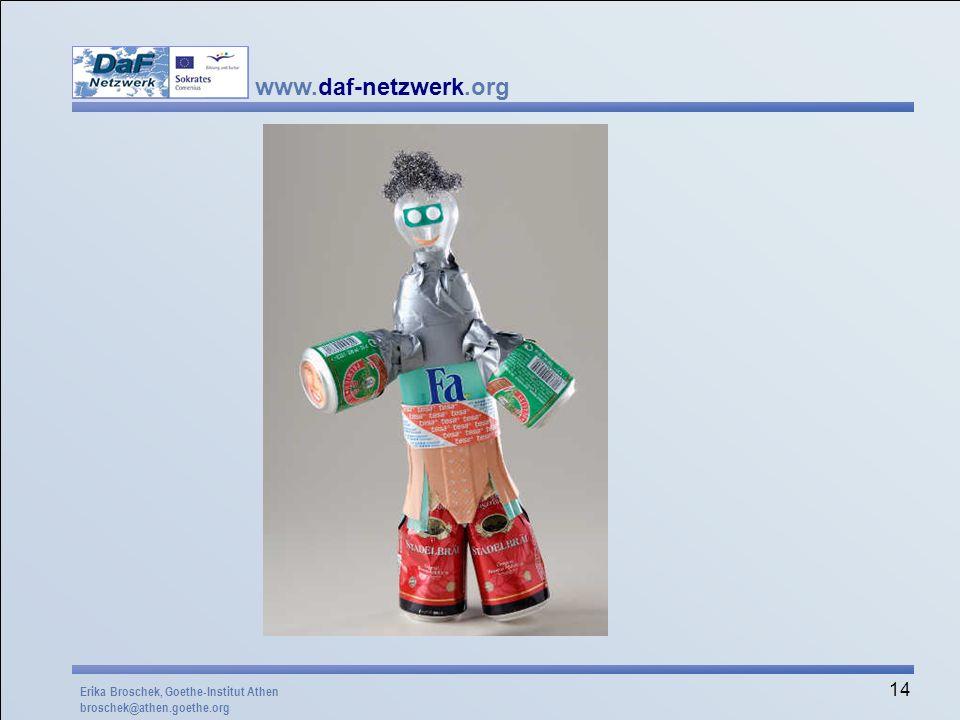 www.daf-netzwerk.org 14 Erika Broschek, Goethe-Institut Athen broschek@athen.goethe.org
