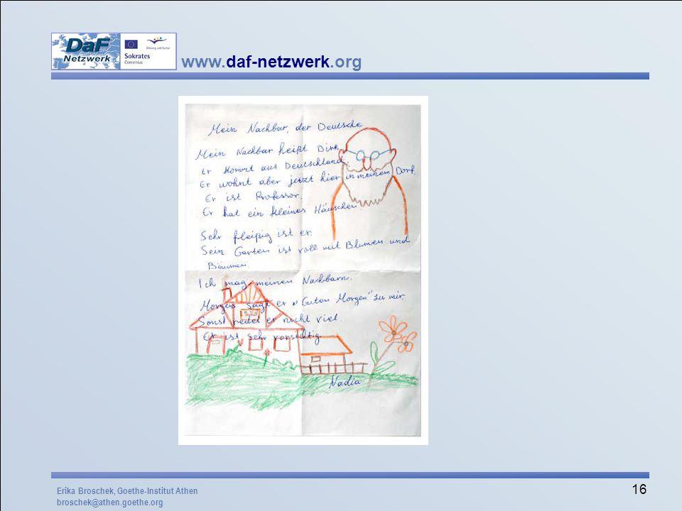 www.daf-netzwerk.org 16 Erika Broschek, Goethe-Institut Athen broschek@athen.goethe.org