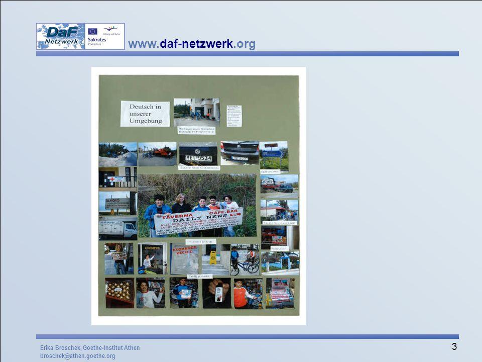 www.daf-netzwerk.org 3 Erika Broschek, Goethe-Institut Athen broschek@athen.goethe.org
