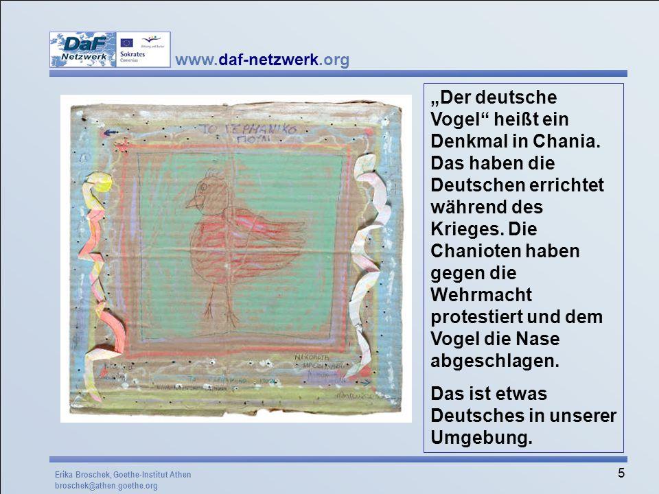 www.daf-netzwerk.org 5 Der deutsche Vogel heißt ein Denkmal in Chania. Das haben die Deutschen errichtet während des Krieges. Die Chanioten haben gege