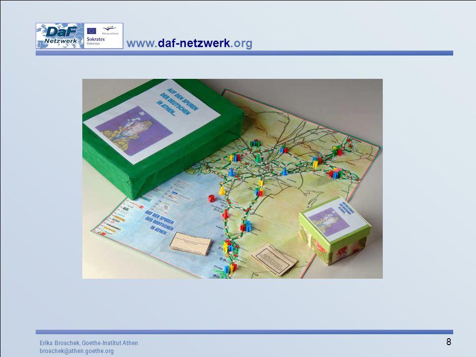 www.daf-netzwerk.org 8 Erika Broschek, Goethe-Institut Athen broschek@athen.goethe.org