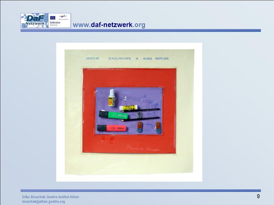 www.daf-netzwerk.org 9 Erika Broschek, Goethe-Institut Athen broschek@athen.goethe.org