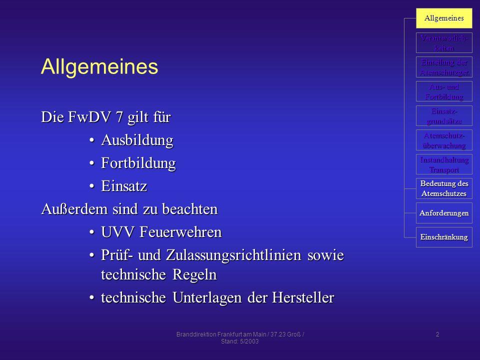 Branddirektion Frankfurt am Main / 37.23 Groß / Stand: 5/2003 3 Bedeutung des Atemschutzes geeignete Atemschutzgeräte sind zu tragen bei möglicher Gefährdung durch SauerstoffmangelSauerstoffmangel Einatmen gesundheitsgefährdender Stoffe (Atemgifte)Einatmen gesundheitsgefährdender Stoffe (Atemgifte) Allgemeines Verantworlich- keiten Einteilung der Einteilung der Atemschutzger.