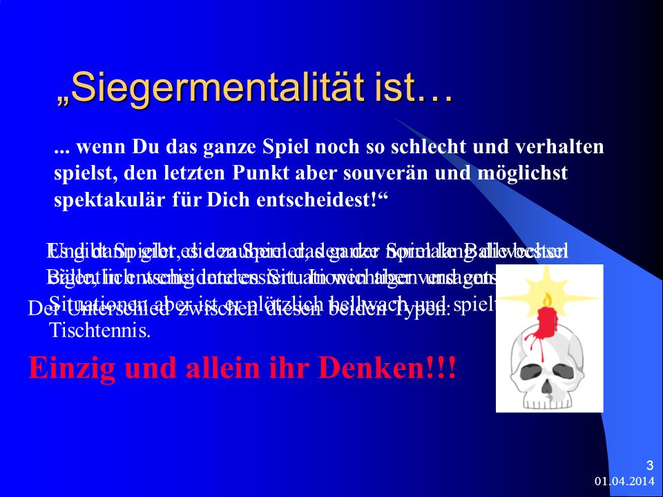 01.04.2014 3 Siegermentalität ist…...