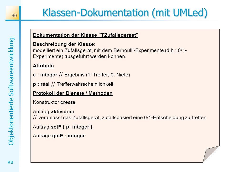KB Objektorientierte Softwareentwicklung 40 Klassen-Dokumentation (mit UMLed) Dokumentation der Klasse