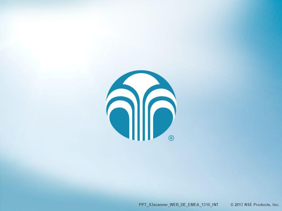 VIELEN DANK PPT_S3scanner_WEB_DE_EMEA_1310_INT © 2013 NSE Products, Inc.