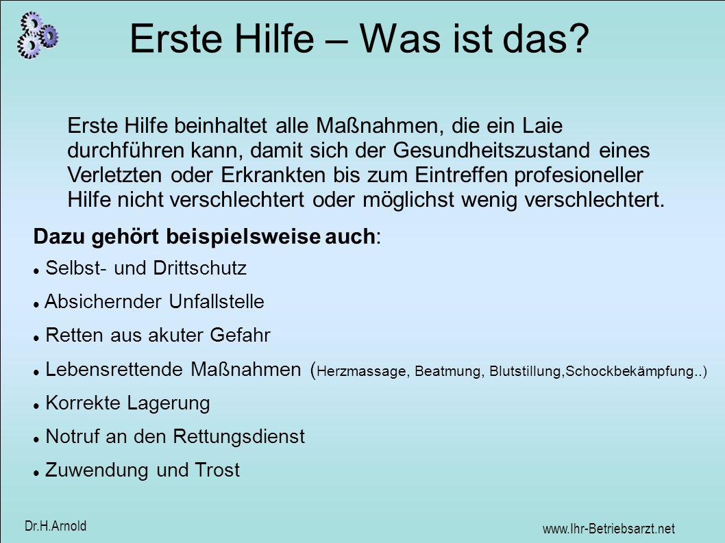 www.Ihr-Betriebsarzt.net Dr.H.Arnold Wichtige 4 Grundregeln im Notfall Unbedingt: Ruhe bewahren .