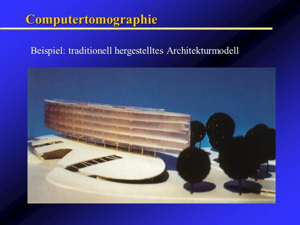Computertomographie Beispiel: traditionell hergestelltes Architekturmodell