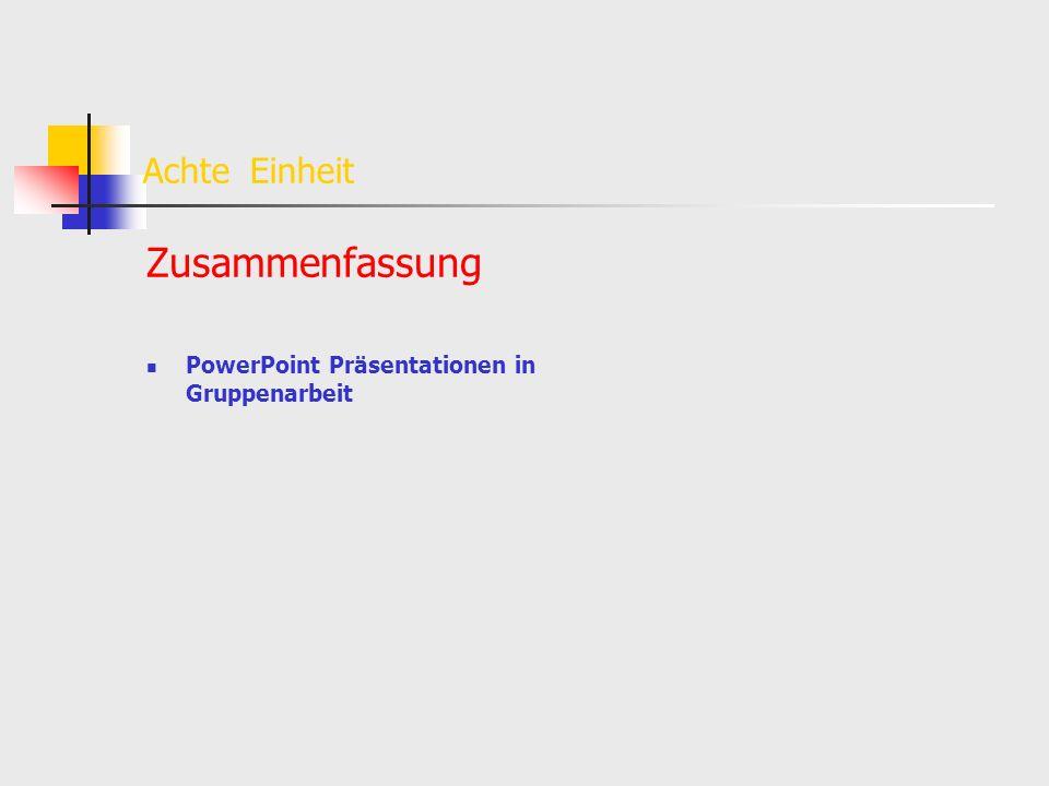 Achte Einheit Zusammenfassung PowerPoint Präsentationen in Gruppenarbeit