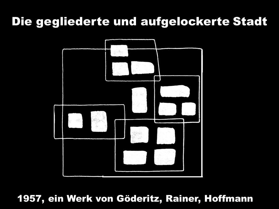 Die gegliederte und aufgelockerte Stadt 1957, ein Werk von Göderitz, Rainer, Hoffmann