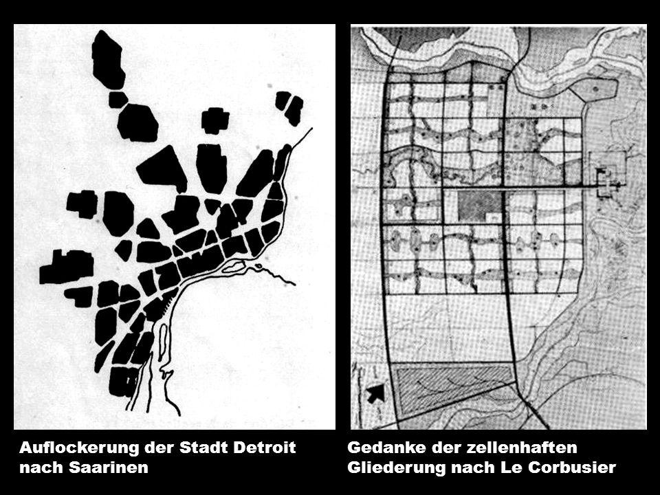 Auflockerung der Stadt Detroit nach Saarinen Gedanke der zellenhaften Gliederung nach Le Corbusier